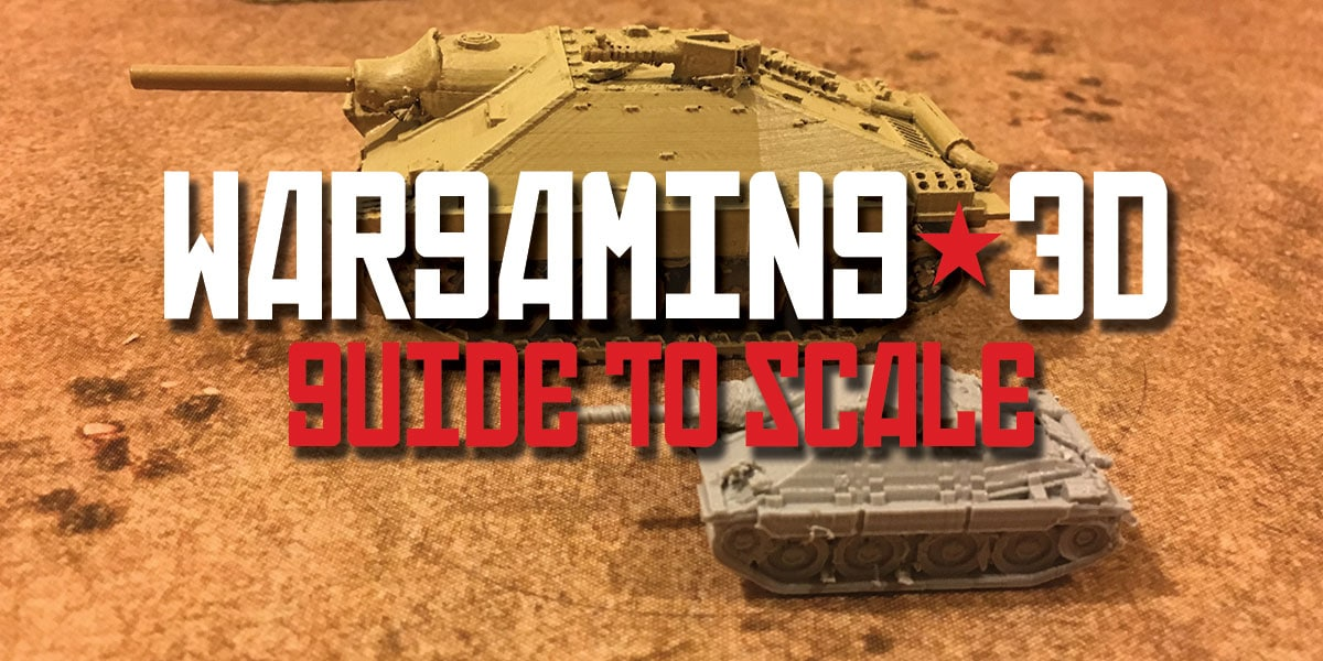 scale conversion for 3d printing wargaming vehicles terrain